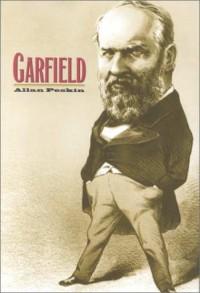 Garfield: A Biography - Allan Peskin