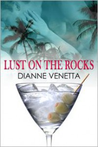 Lust on the Rocks - Dianne Venetta