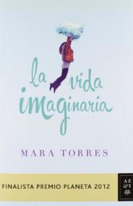 La vida imaginaria - Mara Torres