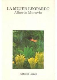La mujer leopardo - Alberto Moravia