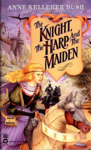 The Knight, the Harp, and the Maiden - Anne Kelleher Bush
