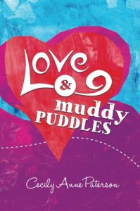 Love and muddy puddles - Cecily Anne Paterson