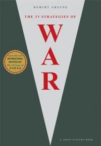 The 33 Strategies Of War - Robert Greene