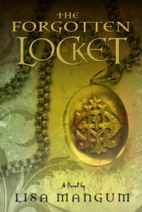 The Forgotten Locket - Lisa Mangum