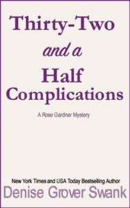 Thirty-Two and a Half Complications: Rose Gardner Mystery #5 - Denise Grover Swank