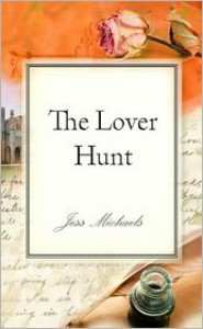 The Lover Hunt - Jess Michaels