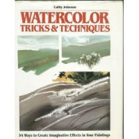 Watercolor Tricks & Techniques - Cathy Ann Johnson