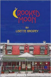 Crooked Moon - Lisette Brodey