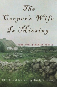 The Cooper's Wife Is Missing The Trials Of Bridget Cleary - Joan Hoff, Marian Yeates, Marian Yates