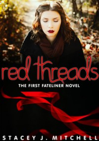 Red Threads (The Fateliner Series #1) - Stacey J. Mitchell
