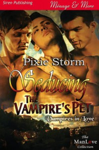 Seducing the Vampire's Pet [Vampires in Love 1] (Siren Publishing Menage and More ManLove) - Pixie Storm