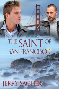 The Saint of San Francisco - Jerry Sacher