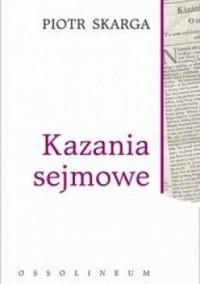 Kazania sejmowe - ks. Piotr Skarga SJ