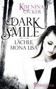 Dark Smile - Lächle, Mona Lisa - Kim Nina Ocker