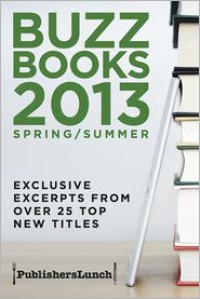 Buzz Books 2013: Spring/Summer - Publishers Lunch