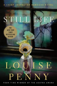 Still Life: A Chief Inspector Gamache Novel - Louise Penny
