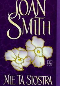 Nie ta siostra - Joan Alison Smith