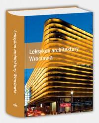 Leksykon architektury Wrocławia - praca zbiorowa