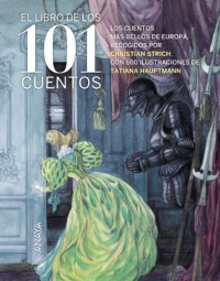 El libro de los 101 cuentos (Libros Infantiles - Libros-Regalo) - Jacob Grimm;Wilhelm Grimm;Charles Perrault;A.N. Afanásiev;Hans Christian Andersen