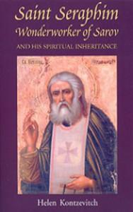 Saint Seraphim: Wonderworker of Sarov and his Spiritual Inheritance - Helen Kontsevitch