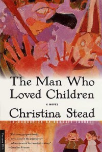 The Man Who Loved Children - Christina Stead, Randall Jarrell