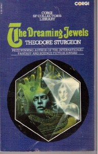 The Dreaming Jewels (Corgi SF Collector's Library) - Theodore Sturgeon