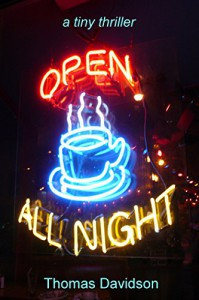 Open All Night: a tiny twisted thriller - Thomas Davidson