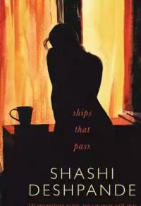 Ships That Pass - Shashi Deshpande