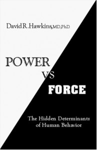 Power Vs Force: The Hidden Determinants of Human Behavior - David R. Hawkins