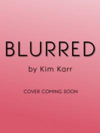 Blurred - Kim Karr