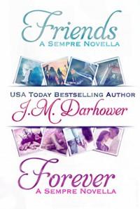 Friends & Forever: Sempre Novellas - J.M. Darhower
