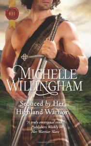 Seduced by Her Highland Warrior - Michelle Willingham