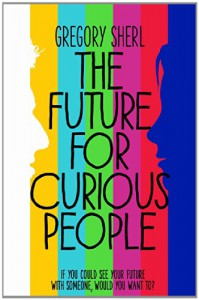 The Future for Curious People - Gregory Sherl