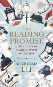 The Reading Promise:3,218 nights of reading with my father - Alice Ozma