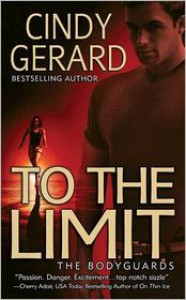 To the Limit (Bodyguard, #2) - Cindy Gerard