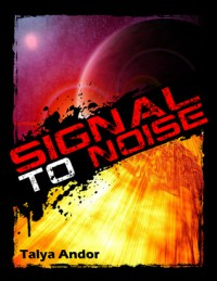 Signal to Noise - Talya Andor