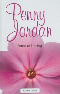 Force of Feeling - Penny Jordan