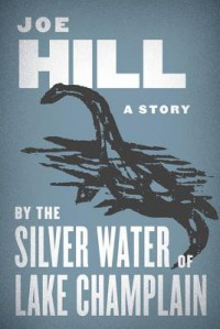 By the Silver Water of Lake Champlain - Joe Hill