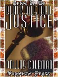 Black Mustard: Justice - Dallas Coleman