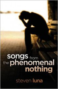 Songs from the Phenomenal Nothing - Steven Luna