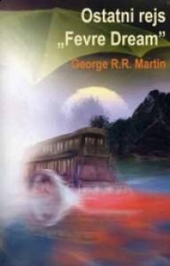 "Ostatni rejs ""Fevre Dream"" - George R.R. Martin"