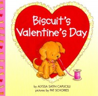 Biscuit's Valentine's Day - Alyssa Satin Capucilli, Pat Schories