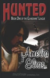 Hunted (Guardians' League, Book 1) - Amelia Elias