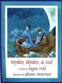 Wynken, Blynken, & Nod - Eugene Field