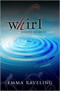 Whirl (Ondine Quartet Book 1) - Emma Raveling