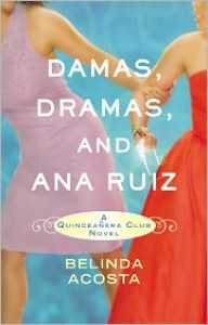 Damas, Dramas, and Ana Ruiz - Belinda Acosta