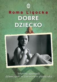 Dobre dziecko - Roma Ligocka