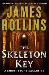 The Skeleton Key (Sigma Force, #6.5) - James Rollins