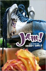 Jam! Tales from the World of Roller Derby - Jill Beaton
