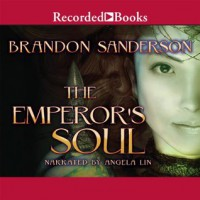 The Emperor's Soul - Brandon Sanderson, Angela Lin